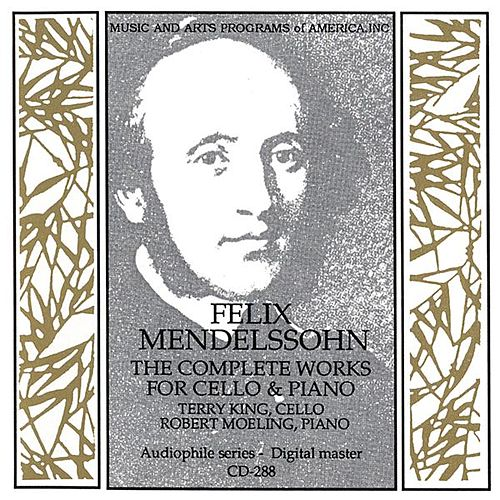 Mendelssohn: Complete Works for Cello and Piano by Terry King