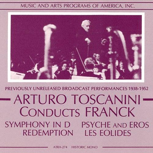 Arturo Toscanini Conducts Franck (1938-1952) by Arturo Toscanini