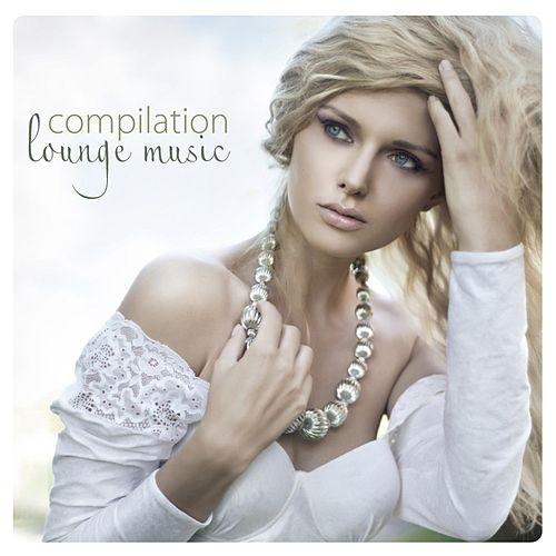 Compilation Lounge Music by Various Artists