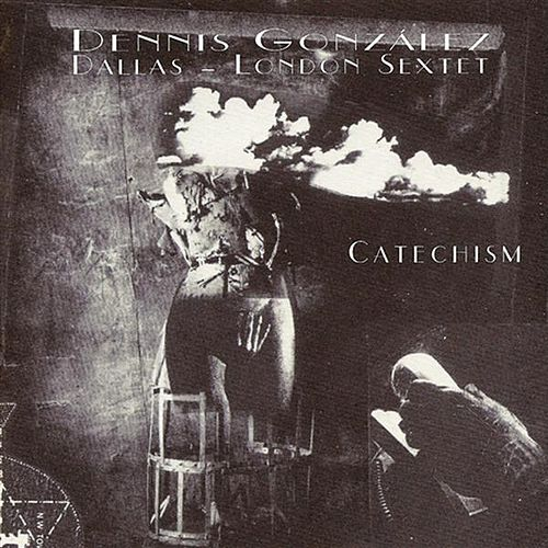Gonzalez, Dennis: Catechism by Various Artists