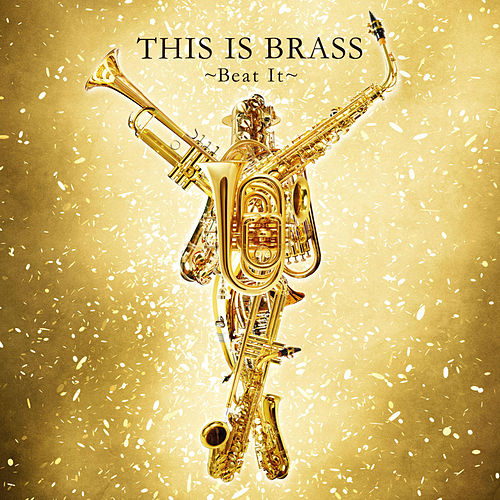 This Is Brass -Beat It- by Tokyo Kosei Wind Orchestra
