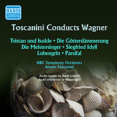Toscanini Conducts Wagner (1946-1952) by Arturo Toscanini
