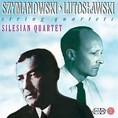 Szymanowski & Lutoslawski: String Quartets by The Silesian String Quartet