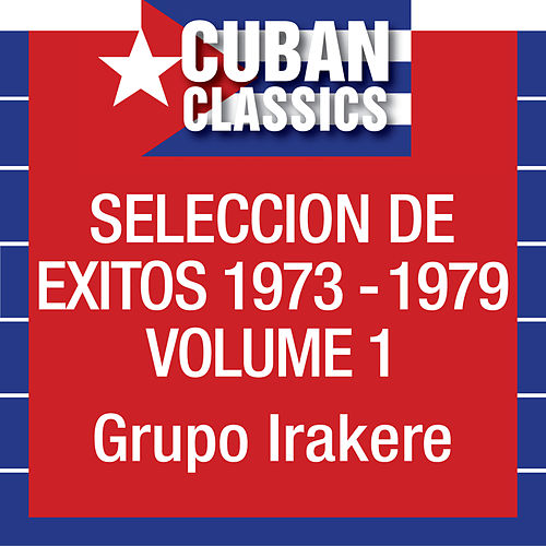 Seleccion De Exitos 1973-1979, Vol. 1 by Irakere