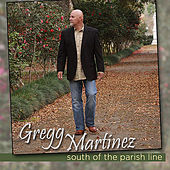 South of the Parish Line by Gregg Martinez