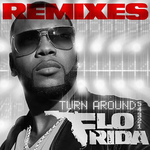 Turn Around [5,4,3,2,1] by Flo Rida