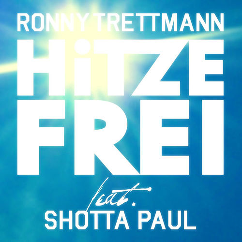 Hitzefrei by Ronny Trettmann