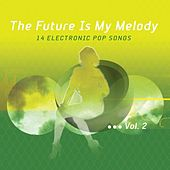 The Future Is My Melody Vol.2 by Various Artists