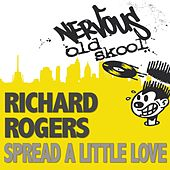 Spread A Little Love by Richard Rogers