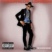 Timez Are Weird These Days by Theophilus London