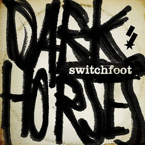 Dark Horses by Switchfoot