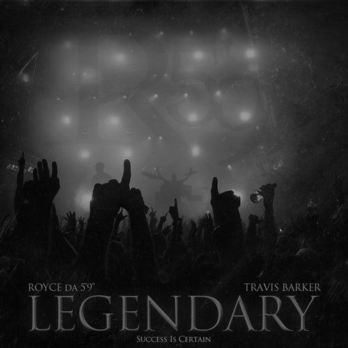 Legendary (feat. Travis Barker) by Royce Da 5'9