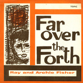 Far Over the Forth by Archie Fisher