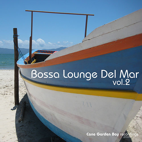 Bossa Lounge Del Mar Vol.2 by Various Artists