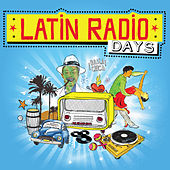 Latin Radio Days by Various Artists