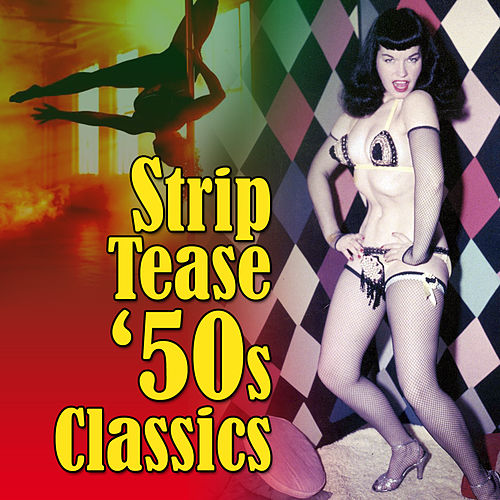 Strip Tease '50s Classics by Various Artists