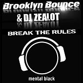 Break the Rules by Brooklyn Bounce