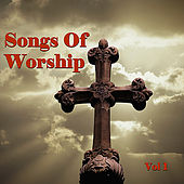 Songs of Worship Vol. 1 by Various Artists