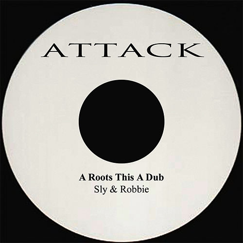 A Roots This A Dub by Sly and Robbie