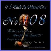 Bach In Musical Box 108 / Fantasia and Fuga Bwv561 To Bwv563 by Shinji Ishihara