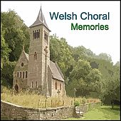 Welsh Choral Memories by Various Artists