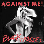 Black Crosses by Against Me!