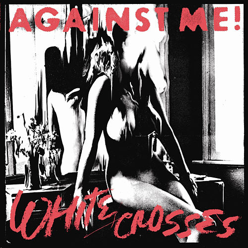 White Crosses/Black Crosses by Against Me!
