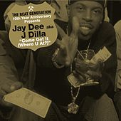 The Beat Generation 10th Anniversary Presents: Jay Dee - Come Get It (Where You At) by Jay Dee