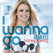 I Wanna Go Remixes by Britney Spears
