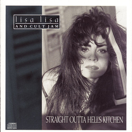 Straight Outta Hell's Kitchen by Lisa Lisa and Cult Jam