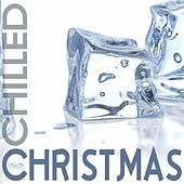 Chilled Christmas by Various Artists