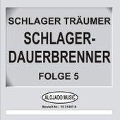 Schlager-Dauerbrenner Folge 5 by Schlager Träumer
