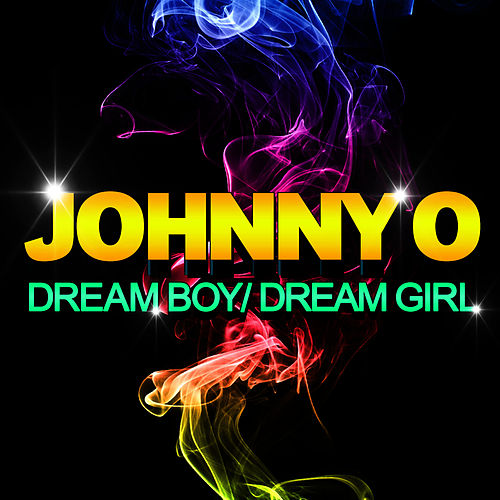 Dream Boy / Dream Girl by Johnny O