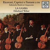 Ricercari, Capricci e Fantasie a tre by Various Artists