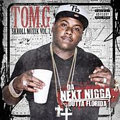 Da Next Nigga Outta Florida by Tom G