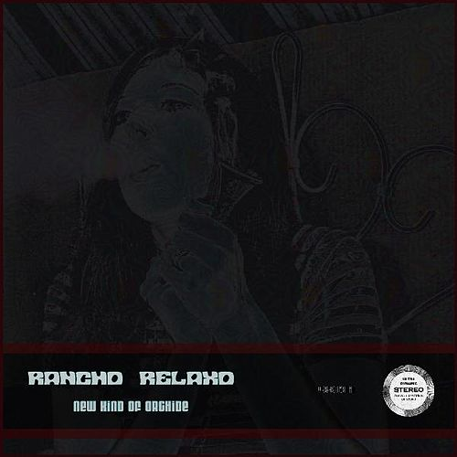 New Kind of Orchide by Rancho Relaxo