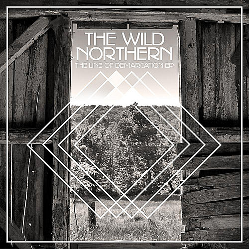 The Line of Demarcation EP by The Wild Northern