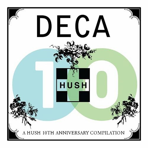 DECA: A HUSH 10th Anniversary Compilation by Various Artists