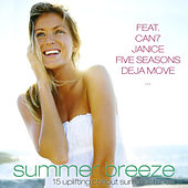 Summer Breeze - 15 uplifting chillout summer tunes by Various Artists
