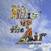 Fillin' Up The Air by Mr. B