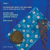 Celebrating Mary Lou Williams (Live At Birdland New York) by Trio 3