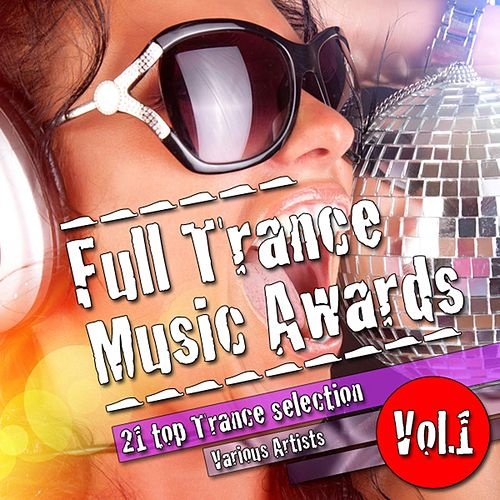 Full Trance Music Awards Vol. 1 by Various Artists