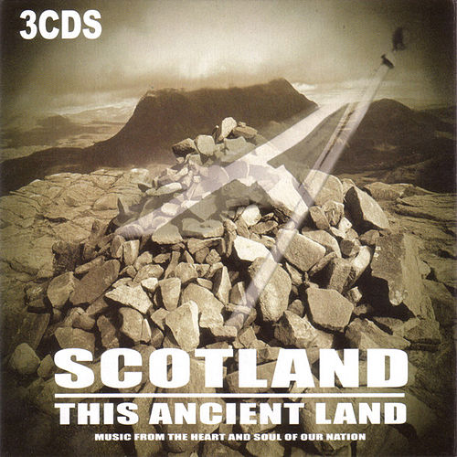 Scotland This Ancient Land by Various Artists
