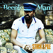 Stack & Pile by Beenie Man