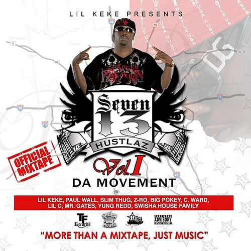 Seven 13 Hustlaz Vol. 1 The Movement by Lil' Keke