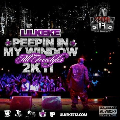 Peepin In My Window 2K11 by Lil' Keke