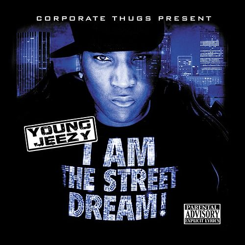 I am the Street Dream by Jeezy