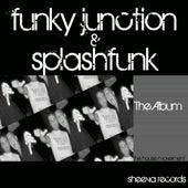 Funky Junction &  Splashfunk The Album by Various Artists
