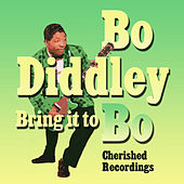 Bring It To Bo by Bo Diddley