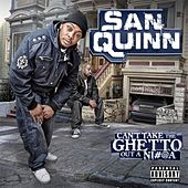 Cant Take The Ghetto Out A N*gga by Various Artists